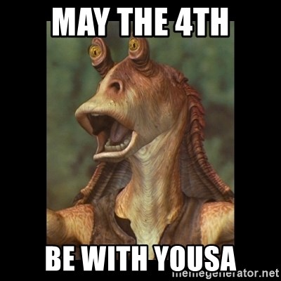 Jar Jar Binks - MAy the 4th be with yousa