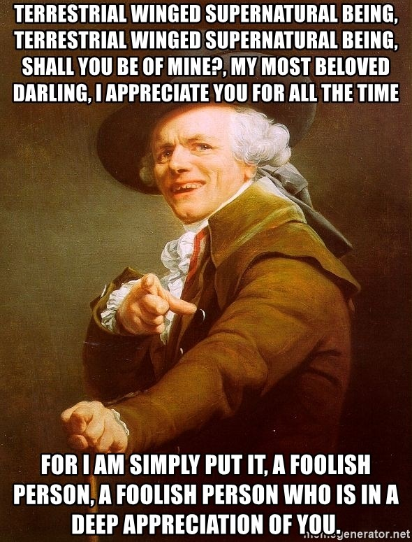 Joseph Ducreux - Terrestrial WINGED SUPERNATURAL BEING, TERRESTRIAL WINGED SUPERNATURAL BEING, SHALL YOU BE OF MINE?, my most beloved darling, i appreciate you for all the time for i am simply put it, a foolish person, a foolish person who is in a deep appreciation of you.
