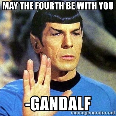 Spock - may the fourth be with you -gandalf