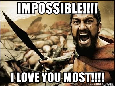 sparta - Impossible!!!! I love you most!!!!