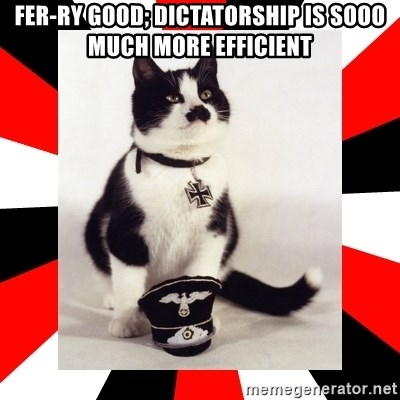 Hitler Cat - Fer-ry good; Dictatorship is sooo much more efficient