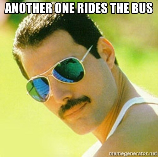 typical Queen Fan - another one rides the bus