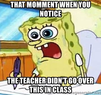 Spongebob What I Learned In Boating School Is - That momment when you notice the teacher didn't go over this in class