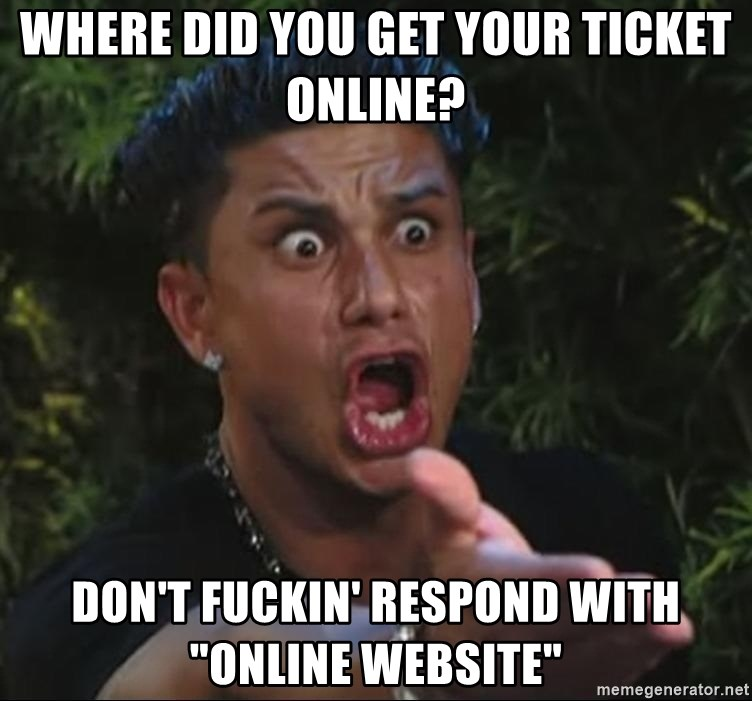 """Pauly D - where did you get your ticket online? don't fuckin' respond with """"online website"""""""
