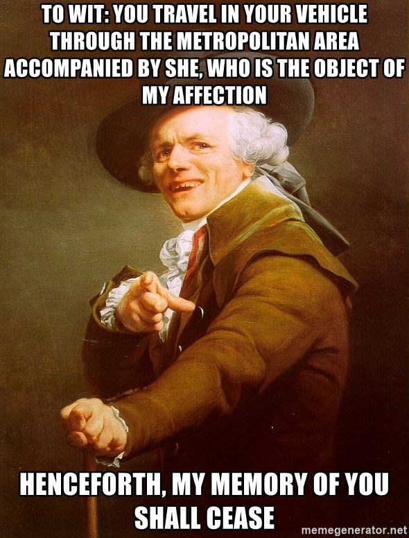 Joseph Ducreux - TO WIT: YOU TRAVEL IN YOUR VEHICLE THROUGH THE METROPOLITAN AREA ACCOMPANIED BY SHE, WHO IS THE OBJECT OF MY AFFECTION HENCEFORTH, MY MEMORY OF YOU SHALL CEASE