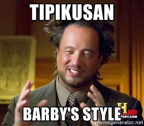 Ancient Aliens - Tipikusan barby's style