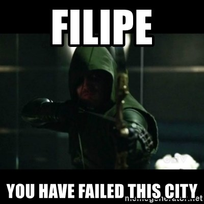 YOU HAVE FAILED THIS CITY - filipe YOU HAVE FAILED THIS CITY
