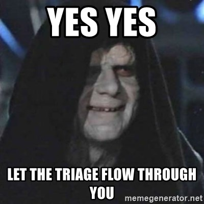 Sith Lord - YES YES Let the triage flow tHrough you