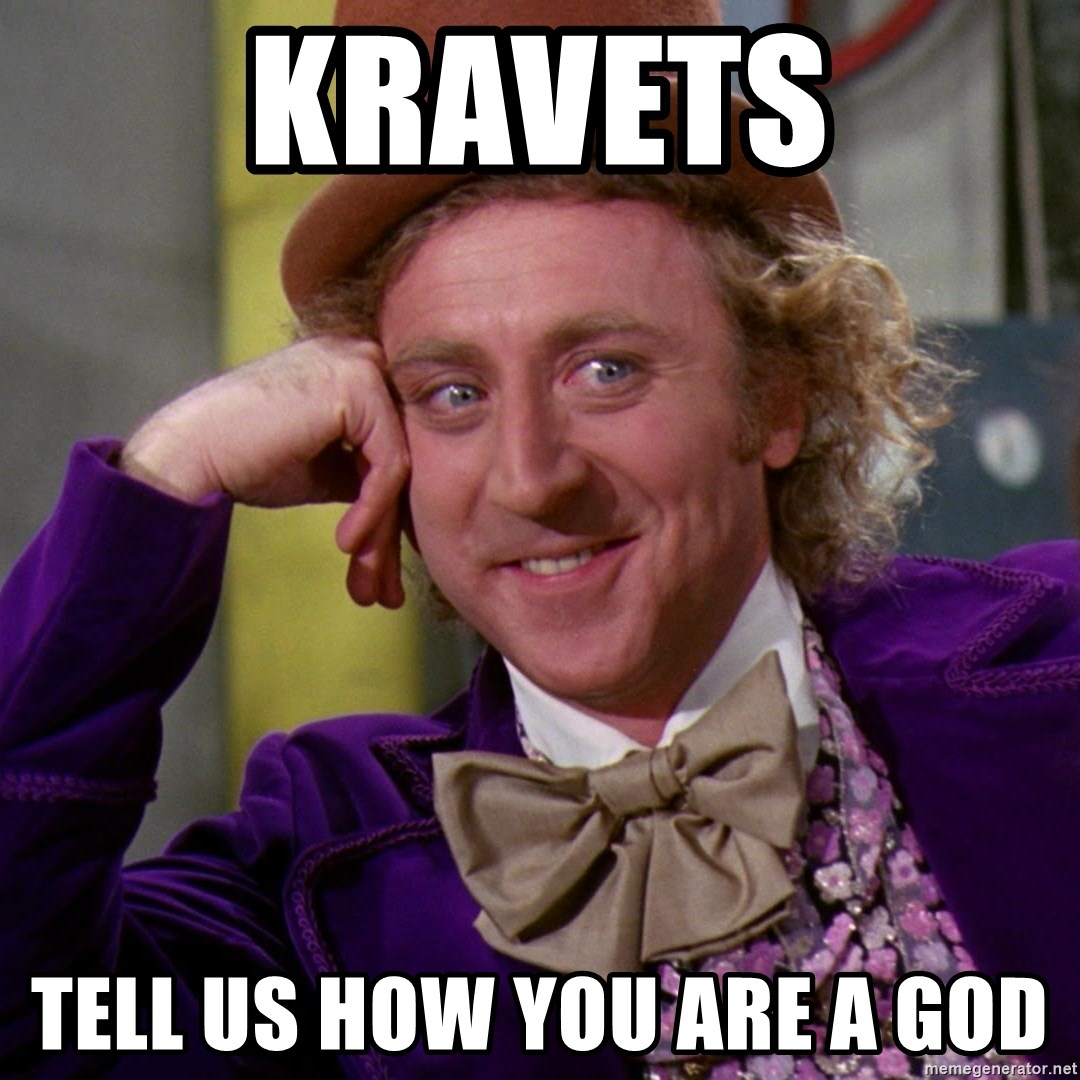 Willy Wonka - Kravets Tell us how you are a god