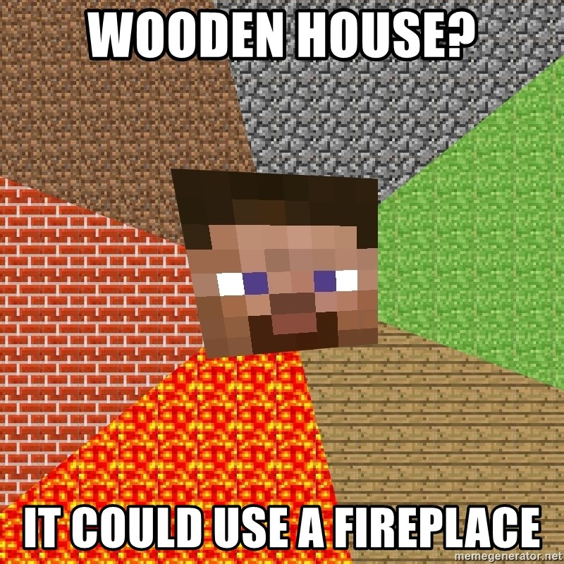 Minecraft Guy - wooden house? it could use a fireplace