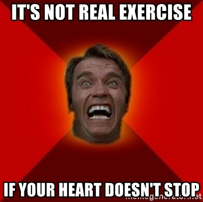 Angry Arnold - it's not real exercise if your heart doesn't stop