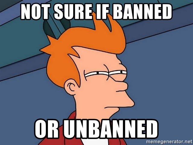 Futurama Fry - not sure if banned or unbanned