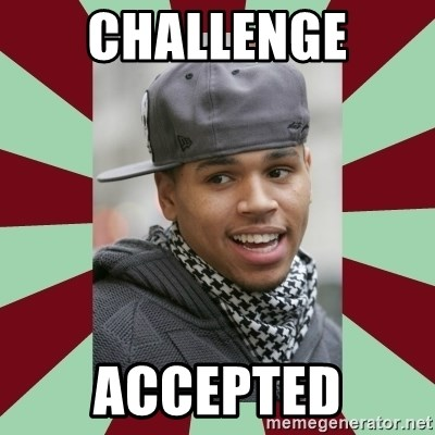 chris brown - Challenge accepted