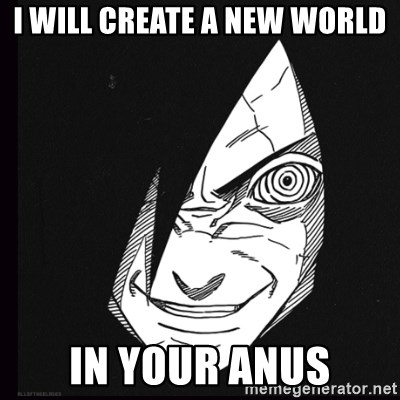 rape face madara - i will create a new world in your anus