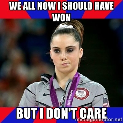 Mckayla Maroney Does Not Approve - we all now i should have won but i don't care