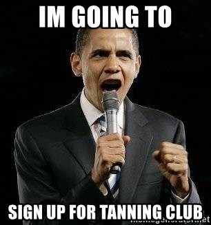 Expressive Obama - im going to sign up for tanning club