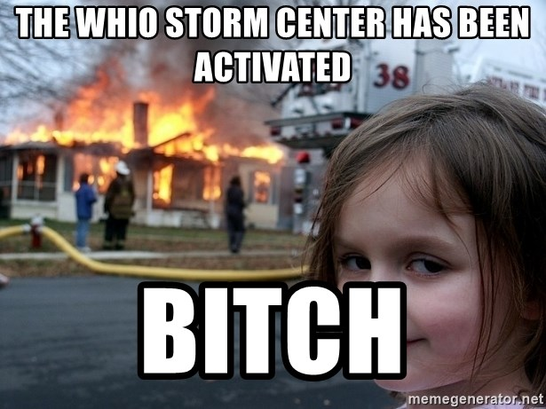 Disaster Girl - The whio storm center has been activated bitch