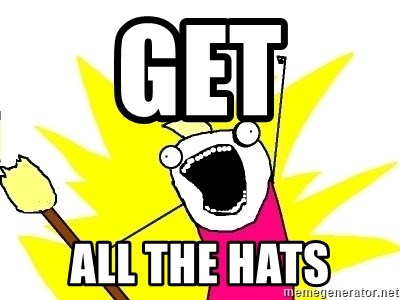 X ALL THE THINGS - get all the hats