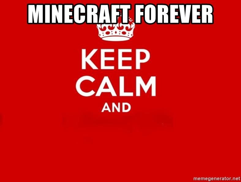 Keep Calm 2 - MINECRAFT FOREVER