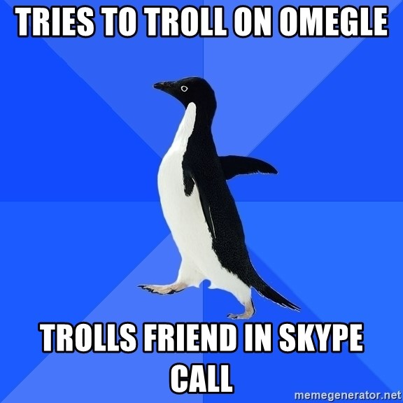 Socially Awkward Penguin - Tries to Troll on Omegle Trolls Friend in Skype Call