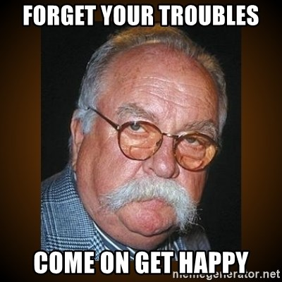 Wilford Brimley - Forget your Troubles Come on get happy