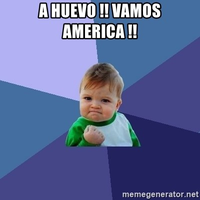 Success Kid - A huevo !! vamos america !!