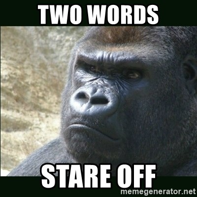 Rustled Jimmies - TWO WORDS  STARE OFF
