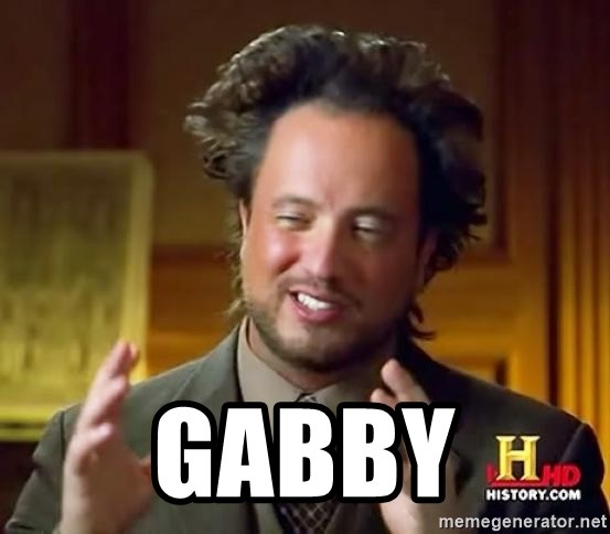 Ancient Aliens -  gabby