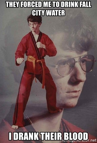 PTSD Karate Kyle - They forced me to drink fall city water I drank their blood