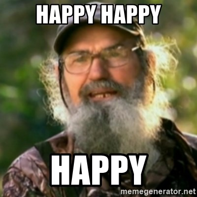 Duck Dynasty - Uncle Si  - Happy happy Happy