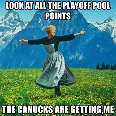 Look at All the Fucks I Give - look at all the playoff pool points the canucks are getting me
