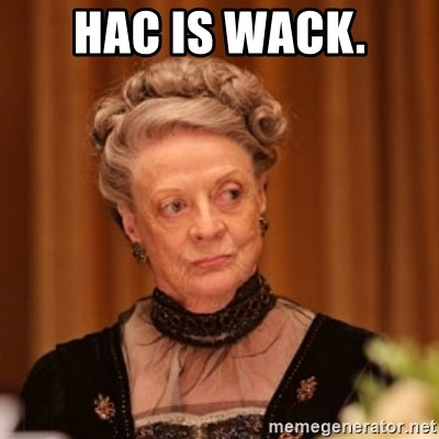 Dowager Countess of Grantham - Hac is wack.