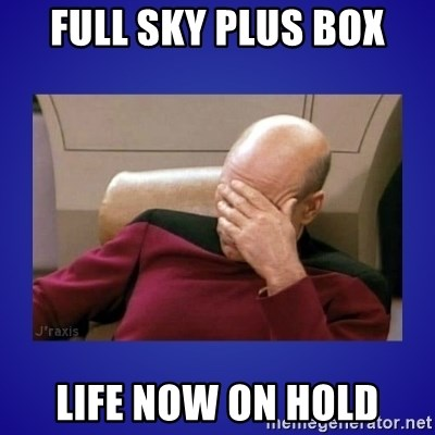 Picard facepalm  - FULL SKY PLUS BOX LIFE NOW ON HOLD