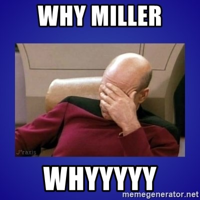 Picard facepalm  - why miller whyyyyy