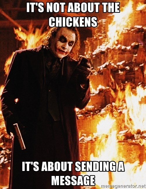 It's about sending a message - it's not about the chickens it's about sending a message
