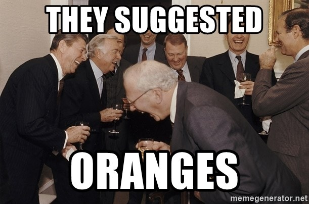 So Then I Said... - they suggested oranges