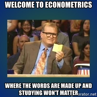 drew carey - Welcome to econometrics where the words are made up and studying won't matter