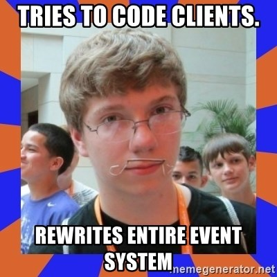 LOL HALALABOOS - Tries to code clients. rewrites entire event system