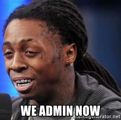 we president now -  We admin now