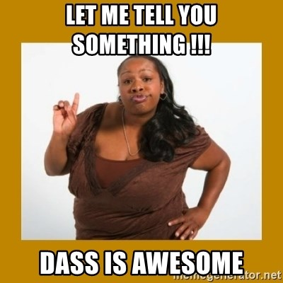 Angry Black Woman - let me tell you something !!! daSs is awesome