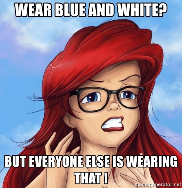 Hipster Ariel - wear blue and white? but everyone else is wearing that !