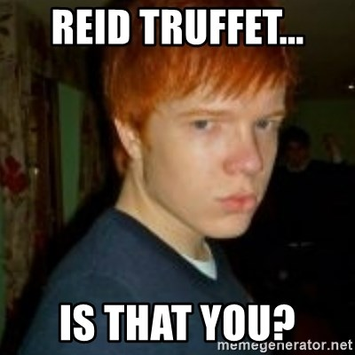 Flame_haired_Poser - REID TRUFFET... IS THAT YOU?