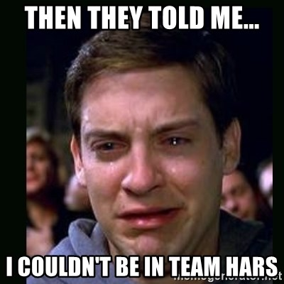 crying peter parker - THEN THEY TOLD ME... I COULDN'T BE IN TEAM HARS