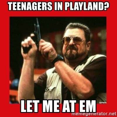 Angry Walter With Gun - TEENAGERS IN PLAYLAND? LET ME AT EM