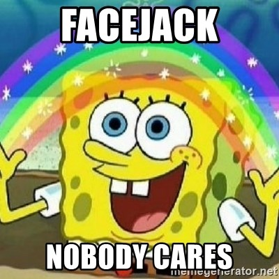 Spongebob - Nobody Cares! - Facejack Nobody cares