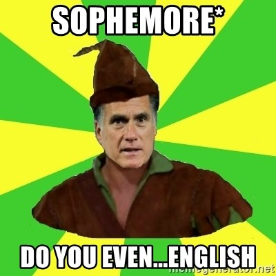 RomneyHood - sophemore* do you even...English