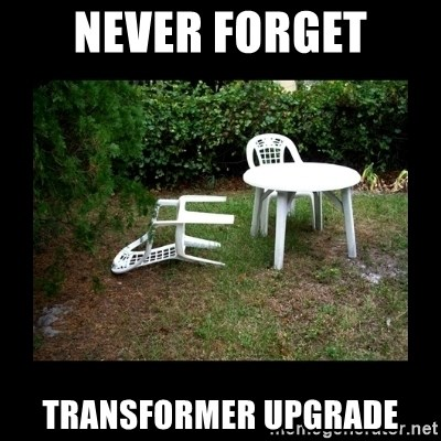 Lawn Chair Blown Over - NEVER FORGET TRANSFORMER UPGRADE