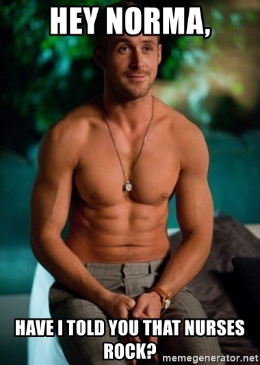 Shirtless Ryan Gosling - Hey Norma, Have I told you that nurses rock?