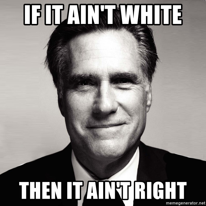 RomneyMakes.com - If it ain't white then it ain't right