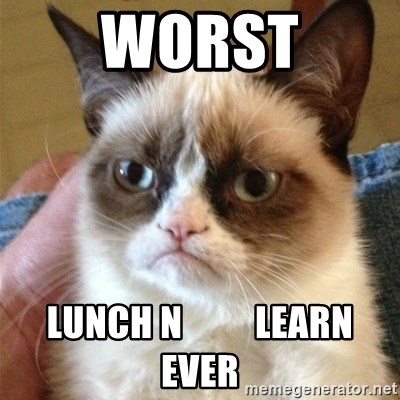 Grumpy Cat  - Worst LUNCH N          Learn Ever